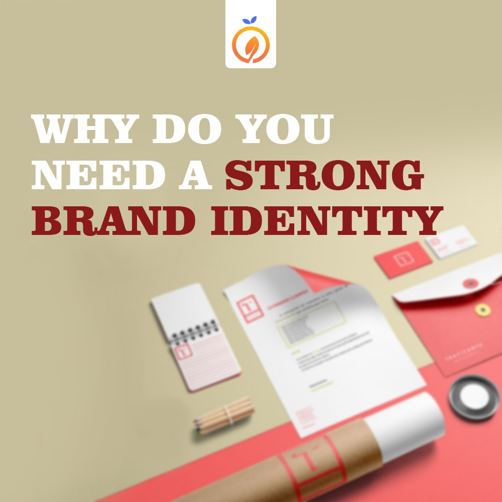 Why Do You Need a Strong Brand Identity?