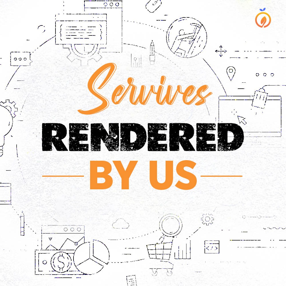 Services Rendered by us