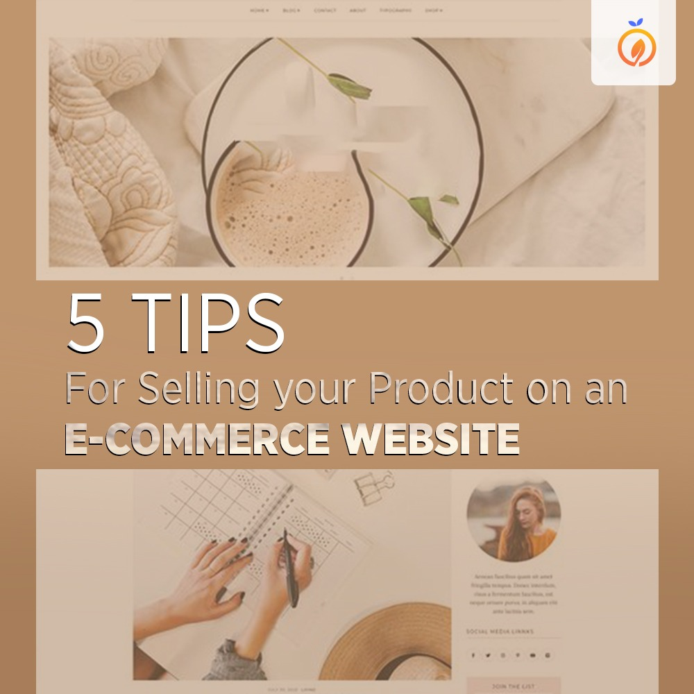 5 tips for selling your product on an e-commerce website