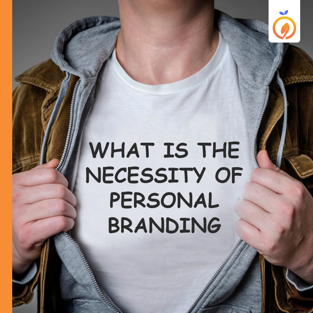 What is the necessity of Personal Branding
