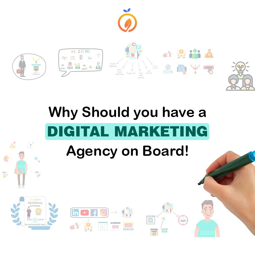 Why Should You Have Digital Marketing Agency on board!